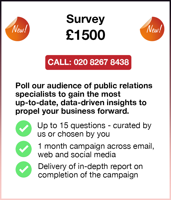 Survey. £1500. Call: 020 8267 8438. Poll our audience of public relations 