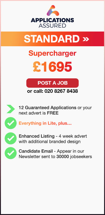 Applications Assured Standard. Supercharger. £1695. Post a Job or call: 02082678438. 12 Guaranteed Applications or your next advert is FREE. Everything in Lite, plus…. Enhanced Listing - 4 week advert